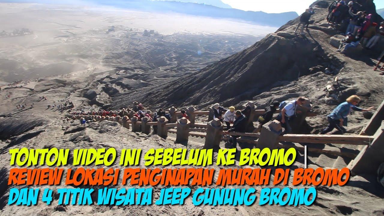 Tonton Video Ini Sebelum Ke Bromo Review Lokasi Penginapan Dan 4 Lokasi Wisata Jeep Gunung Bromo