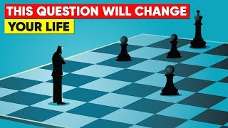 This Question Will Change Your Life