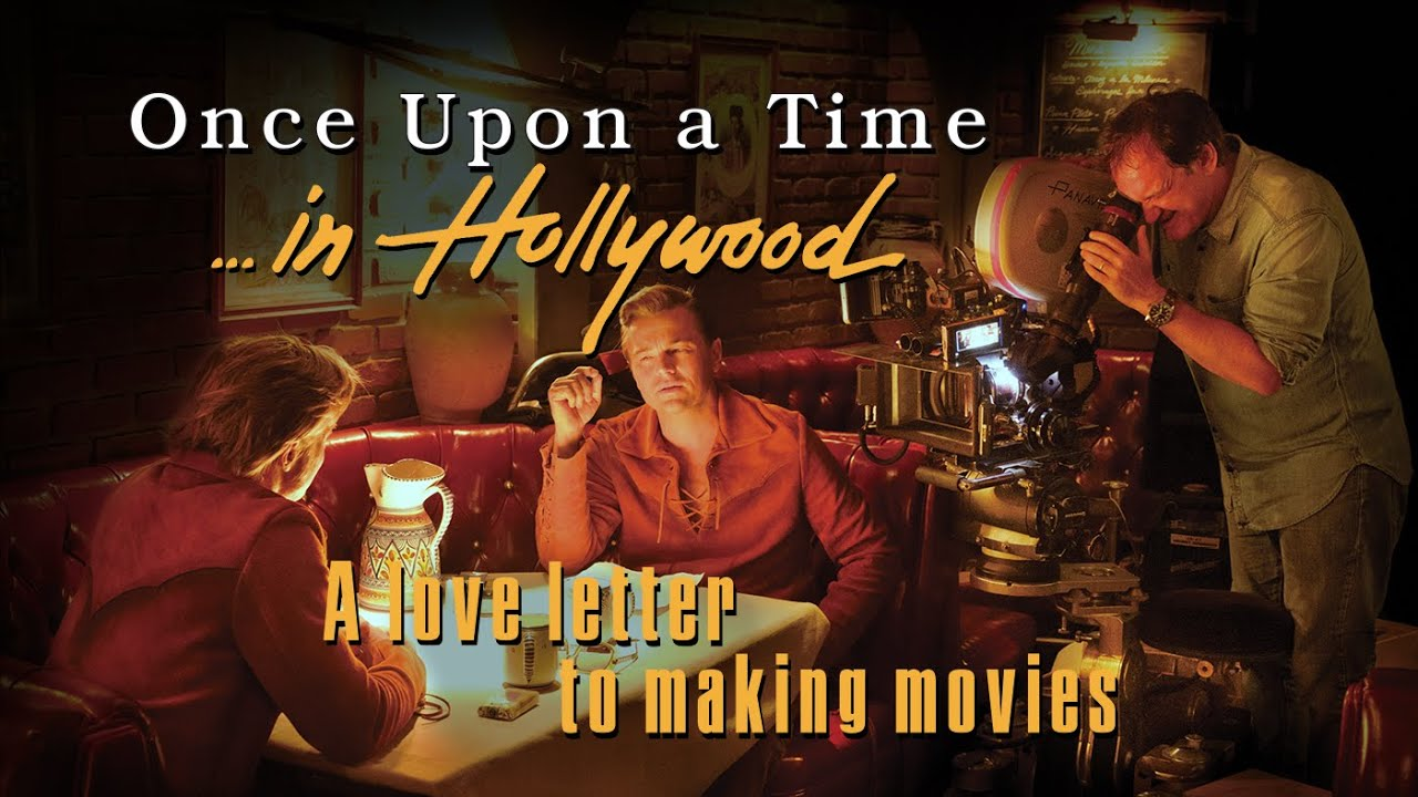 Once Upon A Time In Hollywood A Love Letter To Making Movies Youtube