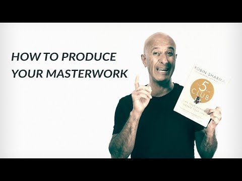 How To Produce Your Masterwork | A Robin Sharma Reading