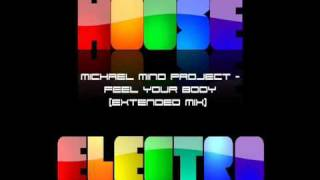 Michael Mind Project - Feel Your Body (Extended Mix)