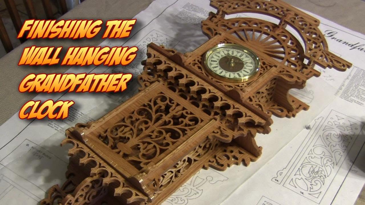 Wall Hanging Grandfather Clock finishing the wall hanging grandfather fretwork clock pt.5