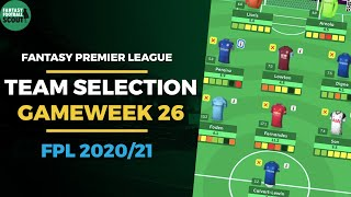 FPL TEAM SELECTION GAMEWEEK 26 | Bench Boost time! | Fantasy Premier League Tips 2020/21