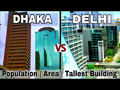 Dhaka vs Delhi (2017)Full Comparison |Population|Area|Tallest Building|Plenty facts|Dhaka|Delhi