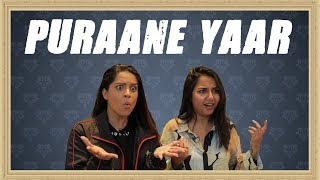 Puraane Yaar ft iiSuperwomanii | MostlySane