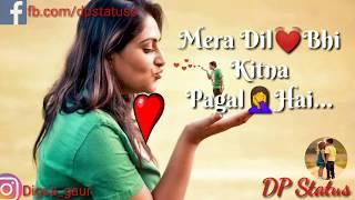 Latest Mera Dil Bhi Kitna Pagal hai best whatsapp status video | dp status | Whatsapp Status |