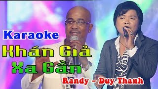 Karaoke Khán Giả Xa Gần - Duy Thanh Ft. Randy
