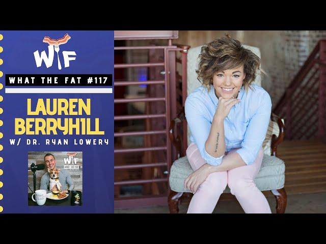 What the fat #117 | Lauren Berryhill