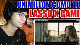 Reaccion Lasso, Cami - Un Millón Como Tú
