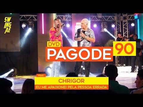 Swingaê - Eu Me Apaixonei pela Pessoa Errada ft. Chrigor (Dvd 1Nove90)