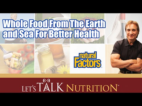 Let's Talk Nutrition: Whole Food From The Earth and Sea For Better Health