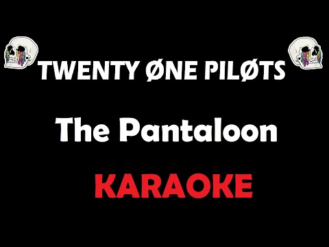 Twenty One Pilots - The Pantaloon (Karaoke)