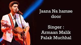 Janana dilse door song,arman Malik and palak muchhal