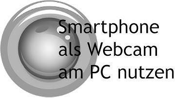 [TUT] IP Camera - Smartphone als PC-Webcam nutzen [4K | DE]