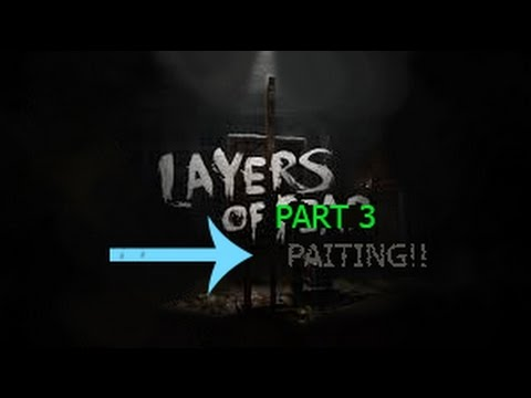Layers of fear - Part 3 - She's like a smart artists !  😱