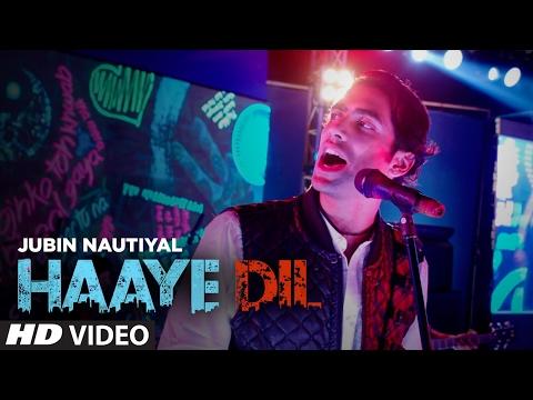 Jubin Nautiyal : Haaye Dil (Full Song) |...