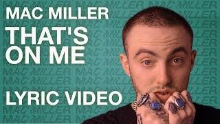 Mac Miller - That's On Me (LYRICS)