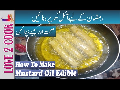 Healthy Frying Oil For Ramazan-How To Clean Mustard Oil At Home In Urdu 2020