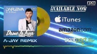 Da Fleiva Ft. Ellise - Dame La Luna (A-Jay Remix)