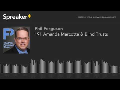 191 Amanda Marcotte & Blind Trusts