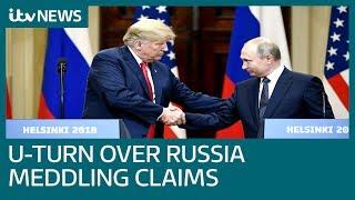 Donald Trump backtracks on Russian meddling comments | ITV News