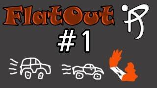 Прохождение FlatOut - #1 [Да будет хаос!]