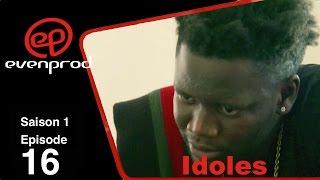 IDOLES - saison 1 - épisode 16