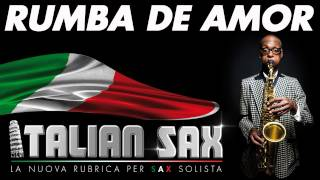 RUMBA DE AMOR - Rumba per Sax Fisa e Tromba  - ITALIAN SAX Vol.1 - Musica da ballare - Ballo liscio