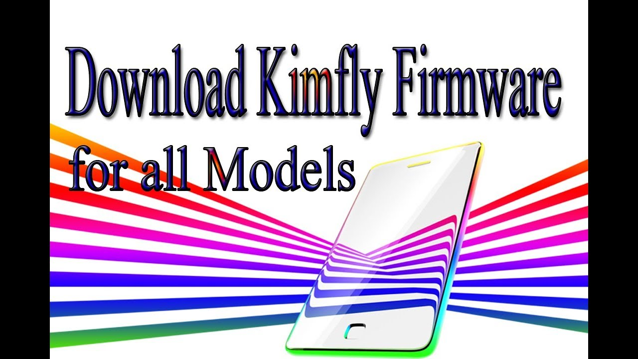 Download Kimfly Stock Rom | Firmware | Flash File for all Models