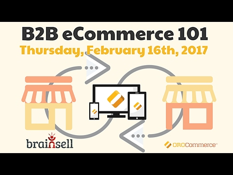 B2B eCommerce 101 with ORO