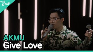 Download AKMU(악동뮤지션) - Give Loveㅣ라이브 온 언플러그드(LIVE ON UNPLUGGED) AKMU편