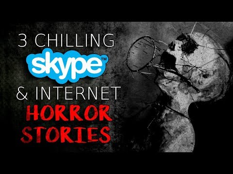3 Chilling Skype and Internet Horror Stories