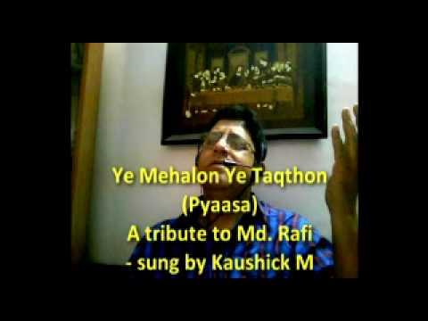 Ye Mehlon Ye Taqthon (Pyaasa) - sung by Kaushick M (www.kaushickm.wordpress.com)