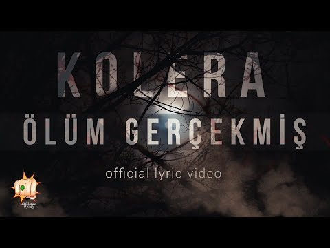 Kolera - Ölüm Gerçekmiş (Official Lyric Video)