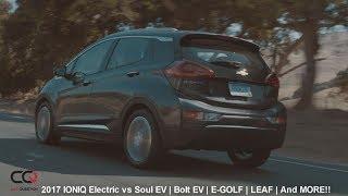 2017 Hyundai IONIQ Electric VS Soul EV | Bolt EV | E-golf | Leaf and more!! | Review 4/7