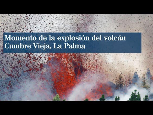 Momento de la explosión del volcán Cumbre Vieja, La Palma