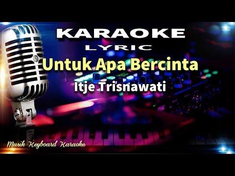Itje Trisnawati - Untuk Apa Bercinta Karaoke Tanpa Vokal