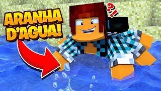 A ARANHA DE ÁGUA !! - [ Vida de Aranha #17 ] - Minecraft