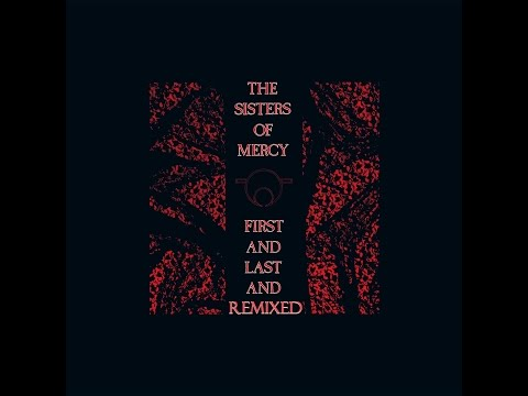 The Sisters of Mercy - First And Last And Remixed (1985 - 2015) mp3