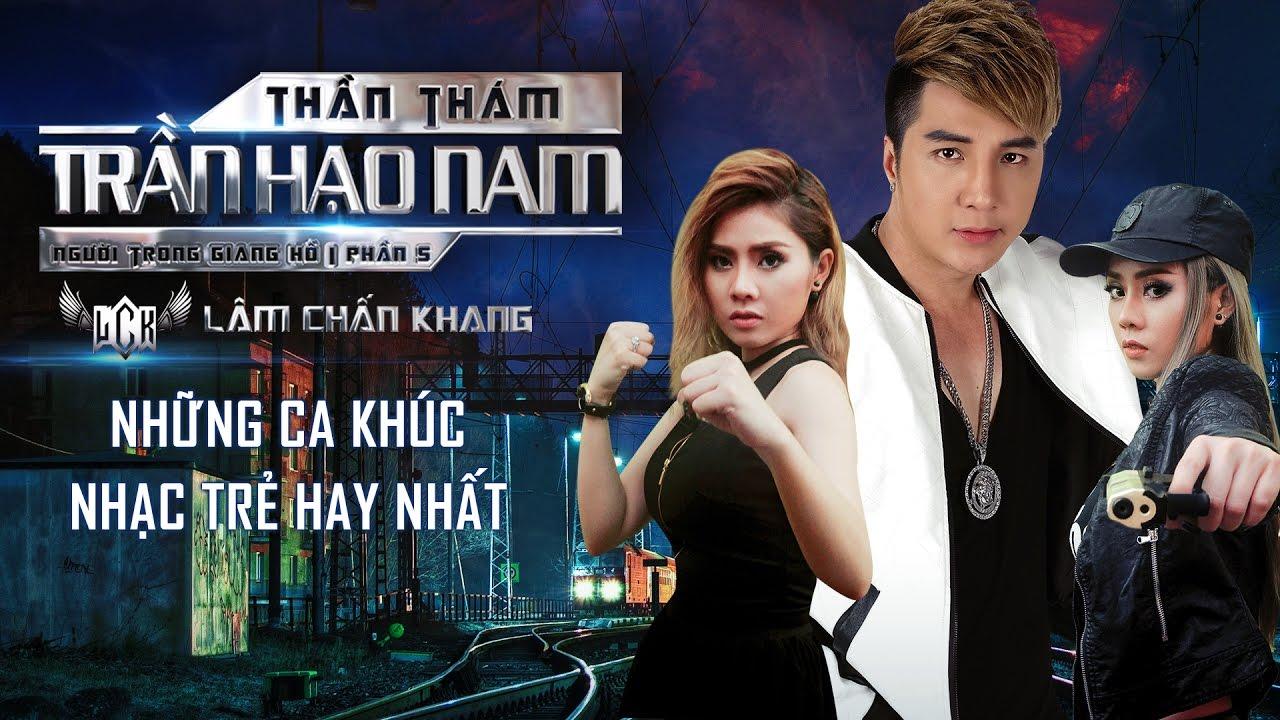 Hạo Nam SuperStar - Lâm Chấn Khang 2017 - Những Ca Khúc Hay Nhất Lâm Chấn  Khang Trần Hạo Nam
