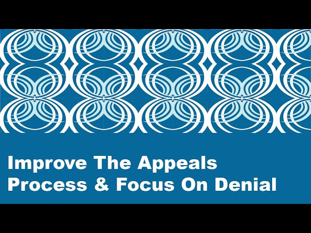 Top Five Denials - Improve The Appeals Process & Focus On Denial Prevention 1