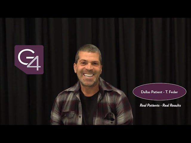 G4 Dallas Patient Testimonial - T. Feder
