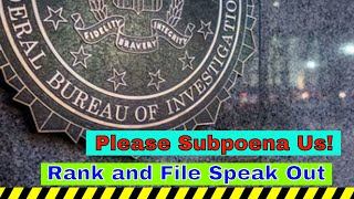 FBI Patriots Cry Out: Please Subpoena Us!