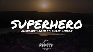 Unknown Brain - Superhero - 1.25x Speed
