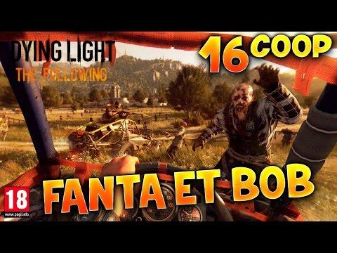 Dying Light : The Following - Ep.16 : LE MENU MAUDIT HURLEUR - Fanta et Bob Coop Zombies & Parkour