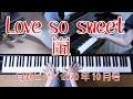 Love so sweet ピアノ 嵐
