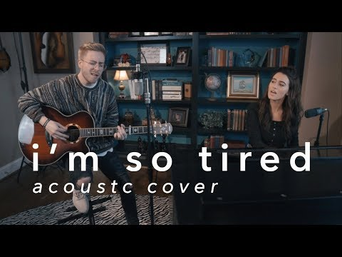 i'm so tired - Lauv & Troye Sivan (Acoustic Cover)