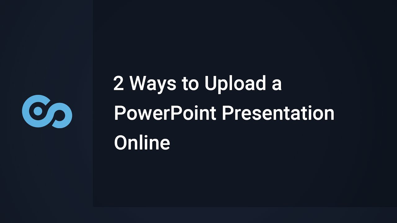 2 ways to upload a powerpoint presentation online youtube
