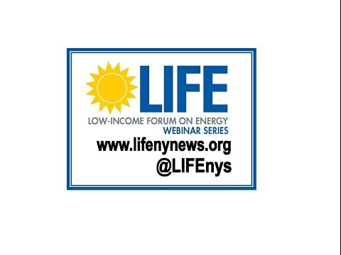 LIFE Webinar Series Presents: Best Practices for Low Income Energy Assistance Programs