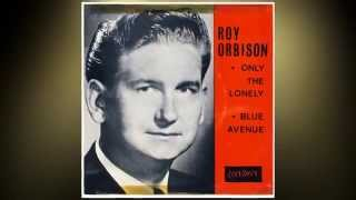 Roy Orbison ::: Only The Lonely (Know The Way I Feel).